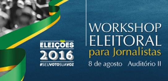 Atenção jornalistas: TSE irá promover workshop sobre novas regras eleitorais